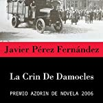 La Crin de Damocles [The Mane of Damocles] | Javier Pérez Fernández