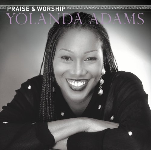 The Praise & Worship Songs of Yolanda Adams