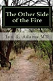 The Other Side of the Fire, Jan Adams, 146808786X