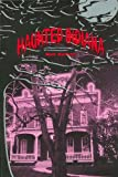 Haunted Indiana, Volume 1 (Tales of the Supernatural Series)