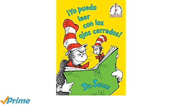 Amazon.com: ¡Yo puedo leer con los ojos cerrados! (I Can Read With My Eyes Shut! Spanish Edition) (Beginner Books(R)) (9781984848253): Dr. Seuss: Books