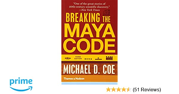 Amazon breaking the maya code third edition 9780500289556 amazon breaking the maya code third edition 9780500289556 michael d coe books fandeluxe Images