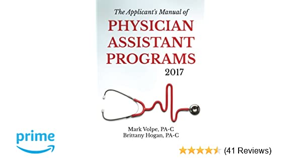 The Applicant's Manual of Physician istant Programs ... on