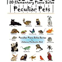Peculiar Pets 20 Elementary Piano Solos