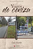 YUGOS DE CENIZA (Spanish Edition)