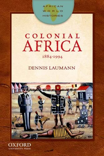 Colonial Africa: 1884-1994 (African World Histories) by Brand: Oxford University Press
