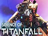 Could We Create Titans? Science Of Titanfall