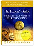 The Expert's Guide to Collecting and Investing in Rare Coins, Q. David Bowers, 0794819206