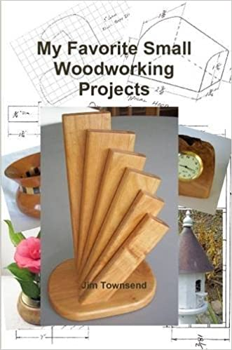 My Favorite Small Woodworking Projects Jim Townsend 9781312430945