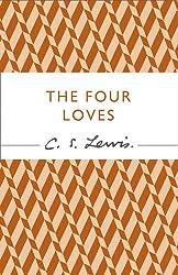 The Four Loves (C. S. Lewis Signature Classic) (C. Lewis Signature Classic)