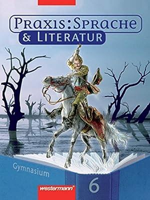 Praxis Sprache Und Literatur Ausgabe Für Gymnasien Schülerband 5