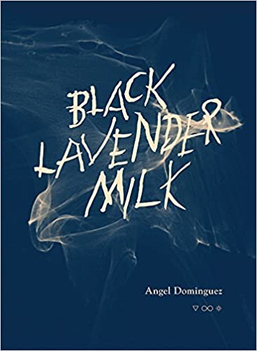 Image result for Angel Dominguez, Black Lavender Milk,
