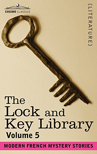 The Lock and Key Library, vol. 5 - Modern French Mystery Stories