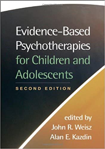 Evidence based psychotherapies for children and adolescents second evidence based psychotherapies for children and adolescents second edition 9781593859749 medicine health science books amazon fandeluxe Choice Image
