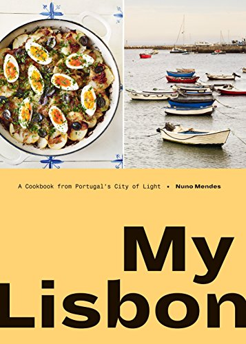 - My Lisbon: A Cookbook from Portugal's City of Light