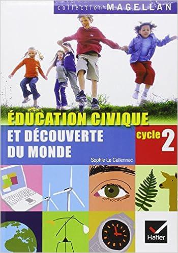 Education civique et découverte du monde Cycle 2 CP-CE1