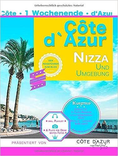 Nizza und Umgebung: Côte d'Azur mit allen Sinnen : Amazon