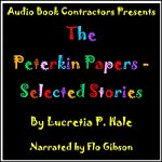 The Peterkin Papers - Selected Stories | Lucretia P. Hale