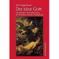 Der eine Gott: Christlicher Monotheismus des Bundes und der Schöpfung (Aschendorff Paperback)