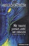 Trilogie des Secrets du pouvoir, Tome 1 : Ne traite jamais avec un dragon
