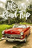 Download Life is a Road Trip: Road Trippin Traveler Notebook Lined Journal Vintage Car in PDF ePUB Free Online