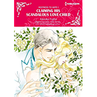 Claiming His Scandalous Love-Child: Harlequin comics (Mistress to Wife Book 1) (English Edition)