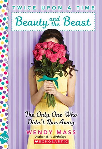 Beauty and the Beast, the Only One Who Didn't Run Away: A Wish Novel (Twice Upon a Time #3) (Whos The Beast In Beauty And The Beast)