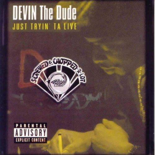 Just Tryin' Ta Live (Screwed) by Devin The Dude (2002-11-12)