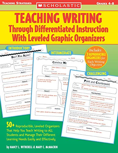 Teaching Writing Through Differentiated Instruction With Leveled Graphic Organizers: 50+ Reproducible, Leveled Organizers That Help You Teach Writing ... Learning Needs Easily and Effectively