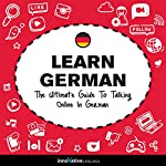 Learn German: The Ultimate Guide to Talking Online in German |  Innovative Language Learning LLC