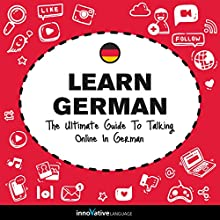 Learn German: The Ultimate Guide to Talking Online in German Speech by  Innovative Language Learning LLC Narrated by  GermanPod101.com