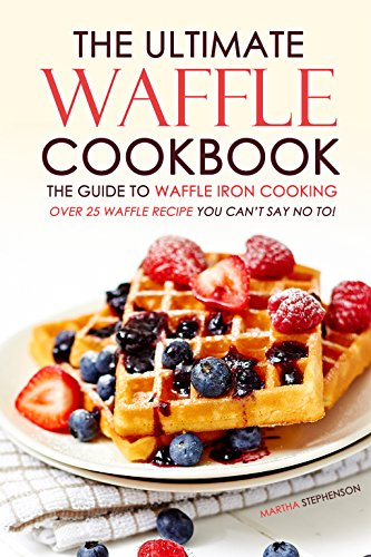 Stinger Iron (The Ultimate Waffle Cookbook - The Guide to Waffle Iron Cooking: Over 25 Waffle Recipe You Can't Say No to!)