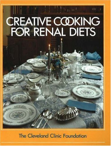 (The Cleveland Clinic Foundation Creative Cooking for Renal Diets )