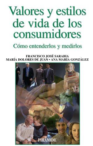 Descargar Libro Valores Y Estilos De Vida De Los Consumidores: Cómo Entenderlos Y Medirlos Francisco José Sarabia Sánchez