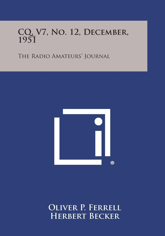 Download CQ, V7, No. 12, December, 1951: The Radio Amateurs' Journal pdf