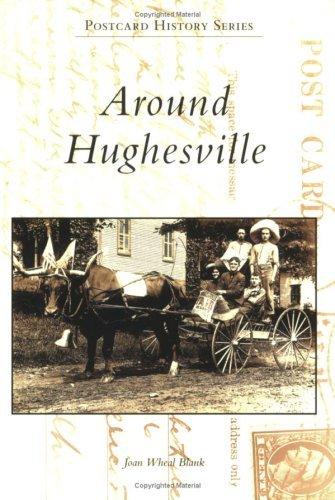 Around Hughesville (PA) (Postcard History Series) by Joan Wheal Blank (Hughesville Pa)