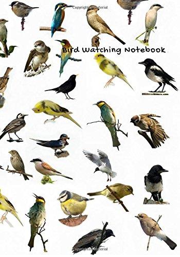 Bird Watching Notebook: Logbook Journal Diary   Gifts For Bi