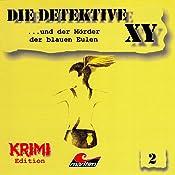 Die Detektive XY ...und der Mörder der blauen Eulen (Die Detektive XY 2) | Hans-Joachim Herwald