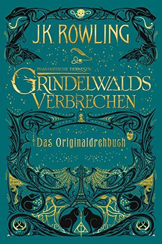 Phantastische Tierwesen: Grindelwalds Verbrechen (Das Originaldrehbuch) (German Edition)