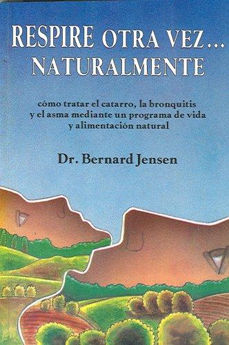 Respire otra vez ... Naturalmente (Naturaleza en la Salud) (Spanish Edition)