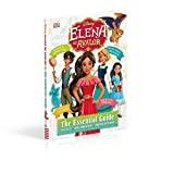 Disney Elena of Avalor: The Essential Guide