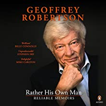 Rather His Own Man Audiobook by Geoffrey Robertson Narrated by Geoffrey Robertson