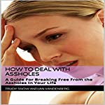 How to Deal With Assholes: A Guide For Breaking Free From the Assholes In Your Life | Jan Vandenberg,Trudy Snow