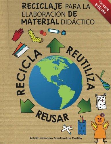 Reciclaje para la elaboracion de Material Didactico (Spanish Edition) [Adelita Quiñonez - ExpoArt Writting] (Tapa Blanda)