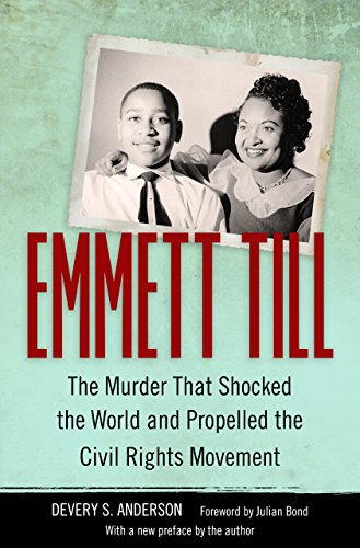 Emmett Till: The Murder That Shocked the World and Propelled the Civil Rights Movement (Race, Rhetoric, and Media Series)