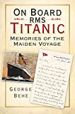 img - for On Board RMS Titanic: Memories of the Maiden Voyage book / textbook / text book