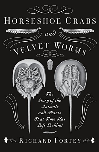 (Horseshoe Crabs and Velvet Worms: The Story of the Animals and Plants That Time Has Left Behind)