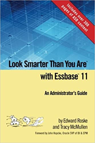 Look Smarter Than You Are with Essbase System 9: The Complete Guide