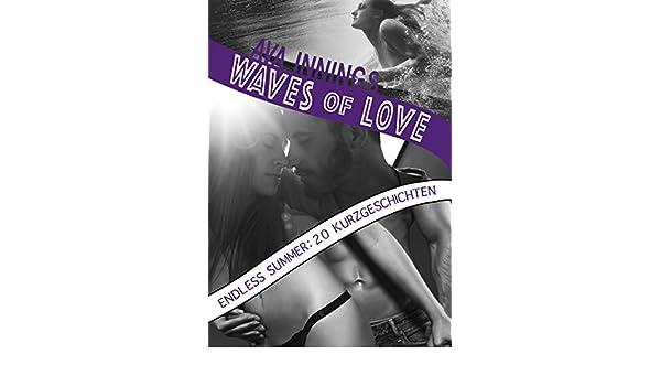 Waves of Love - Endless Summer: 20 Kurzgeschichten: Die Kurzgeschichtensammlung zur erotischen Surfer-New-Adult-Reihe (German Edition) - Kindle edition by ...