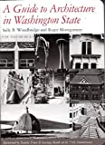 A Guide to Architecture in Washington State, Sally B. Woodbridge and Roger Montgomery, 0295957794